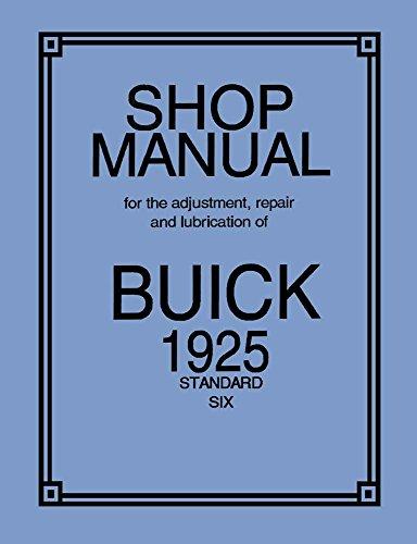 1925 Buick Standard 6 Shop Service Repair Manual Engine Drivetrain Electrical